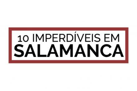 STILL 10 imperdíveis em Salamanca