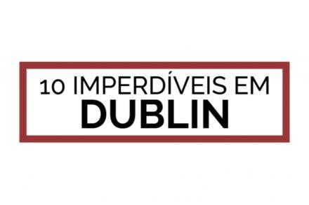 still 10 imperdíveis em Dublin